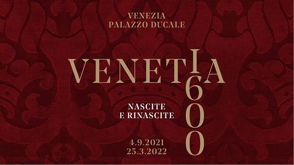 Mostra - VENETIA 1600 Nascite e Rinascite