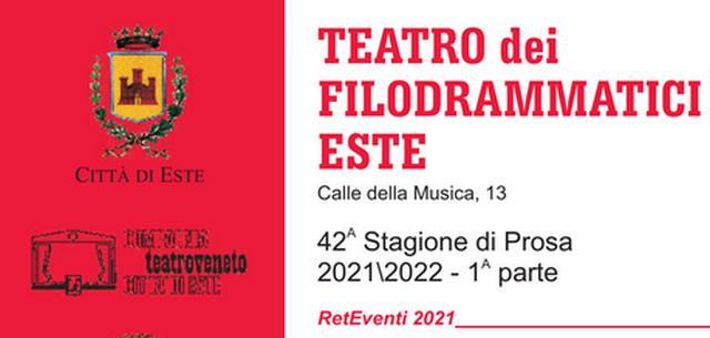 """Teatro Veneto """"Città di Este"""": Stagione di Prosa"""